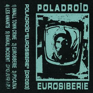 Poladroid - Eurosiberie