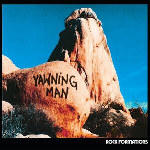 YAWNING MAN  - ROCK FORMATIONS - LP LTD EDITION (Ripple Music)