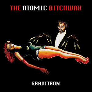 THE ATOMIC BITCHWAX - GRAVITRON - LP (TEE PEE RECORDS)