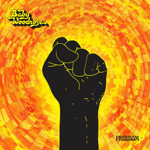 BABY WOODROSE - FREEDOM - LP (BAD AFRO RECORDS)