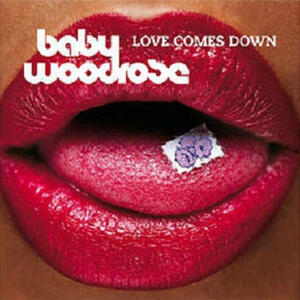 BABY WOODROSE - LOVE COMES DOWN - LP COLORED VINYL LTD ED. (BAD AFRO RECORDS)