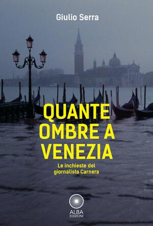 Quante ombre a Venezia