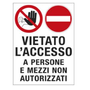 CARTELLO POLIONDA 50x67cm 'Vietato l'accesso a persone e mezzi non autorizzati'