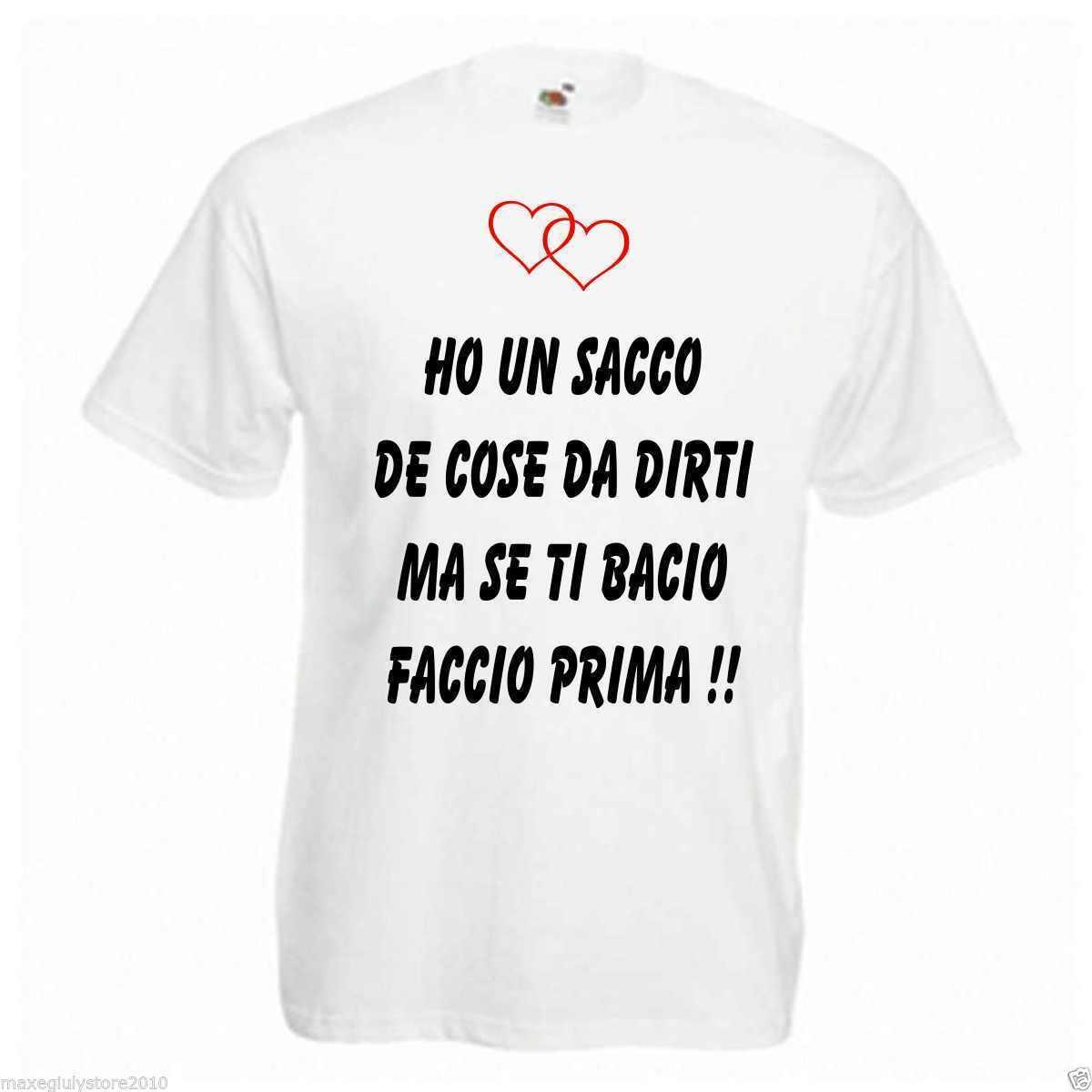 ed4ef8a7ad Maglia Uomo T-Shirt con Stampa Personalizzata Ho Un Sacco de Cose da dirti  MA Se Ti Bacio Faccio Prima