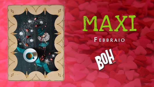 Febbraio 2019 - MAXI Bohx