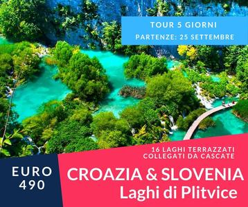 CROAZIA & SLOVENIA E LAGHI DI PLITVICE
