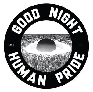 DYT01 - GOOD NIGHT HUMAN PRIDE - Luciano Lamanna