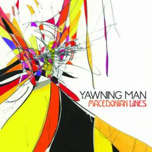 YAWNING MAN - MACEDONIAN LINES  LP/DIGIPACK