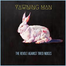 YAWNING MAN - THE REVOLT AGAINST TIRED NOISES  LP/DIGIPACK  (Heavy Psych Sounds)