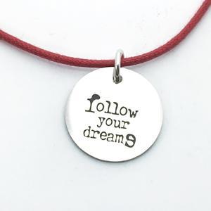 ciondolo FOLLOW YOUR DREAMS