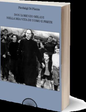 Don Lorenzo Milani nella mia vita di uomo e prete
