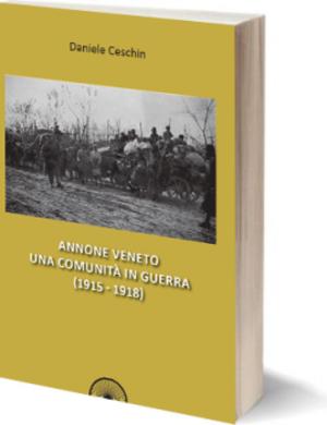 Annone Veneto una comunità in guerra (1915-1918)