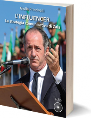 L'influencer. La strategia comunicativa di Zaia