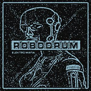 Robodrum - Elektro Mafia