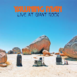 "Yawning Man ""Live at the Giant Rock"" PRE-ORDER!!! Limited Edition Yellow Vinyl/Traditional Black Vinyl/Digipack/Dvd!!!! Available from  30.10.2020"